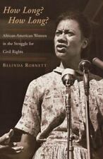 How Long? How Long? : African-American Women in the Struggle for Civil Rights...
