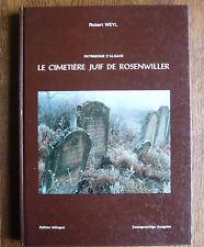 R. Weyl : Der Jüdische Rosenweiler Friedhof / Le Cimetiere Juif de Rosenwiller
