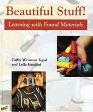 Beautiful Stuff: Learning with Found Materials, Cathy Weisman Topal, Lella Gandi