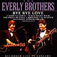 The Everly Brothers-Bye Bye Love Recorded Live In Concert CD