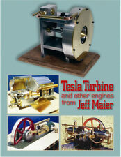 Tesla Turbine and other Engines from Jeff Maier / machining /model engineering