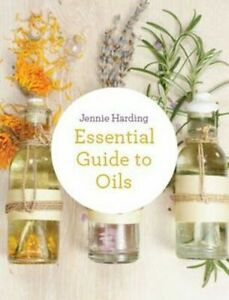 The Essential Guide to Oils by Jennie Harding DIY Aromatherapy Essential Oil BK
