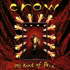 My Kind of Pain by Crow (CD, Mar-1994, Patois Records/Cargo Records)