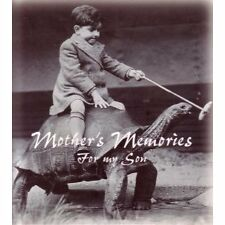 Mothers Memories - For My Son - (Write Your Own R