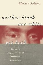 Neither Black nor White yet Both: Thematic Explorations of Interracial Literatu