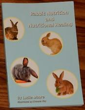 Rabbit Nutrition and Nutritional Healing by Lucile Moore (2011, Paperback)