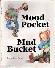 MOOD POCKET MUD BUCKET - DEBORAH TURNEY ZAGWYN HCDJ 1988 Illustrated Kids Book
