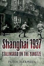 Shanghai 1937: Stalingrad on the Yangtze, , Harmsen, Peter, Very Good, 2015-05-1