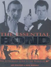 The Essential Bond: The Authorized Guide to the World of 007 by Lee Pfeiffer, Da