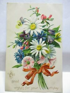1910 TUCK POSTCARD ALL GOOD WISHES FOR YOUR BIRTHDAY, BOUQUET OF FLOWERS