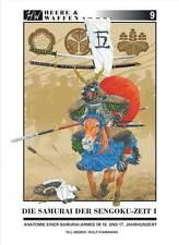 Die Samurai der Sengoku-Zeit Teil 1 Anatomie einer Samurai-Armee im 16. 17. Jhd