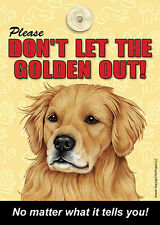 Golden Retriever Don't Let the (Breed) Out Sign Suction Cup 7×5