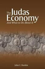 The Judas Economy : And What to Do about It by John Rankin (2014, Paperback)