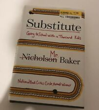 Substitute : Going to School with a Thousand Kids by Nicholson Baker (2016)