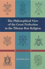 The Philosophical View of the Great Perfection in the Tibetan Bon Religion (Tibe
