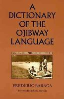 Dictionary of the Ojibway Language, Paperback by Baraga, Friedrich, Brand New...