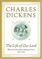 The Life of Our Lord: Written for His Children During the Years 1846 to 1849 by