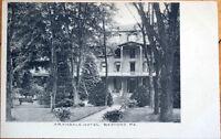 1908 Postcard: Arandale Hotel - Bedford, Pennsylvania PA