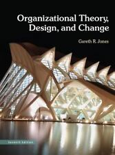 Organizational Theory, Design, and Change by Gareth R. Jones (2012, Hardcover, …