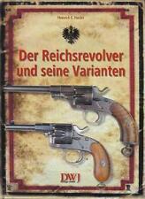 Der Reichsrevolver und seine Varianten von Heinrich E. Harder (2004, Gebundene Ausgabe)