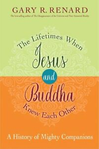 Lifetimes When Jesus And Buddha Knew Each Other, The