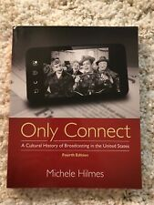 Only Connect: A Cultural History of Broadcasting in the US 4th Edition Paperback