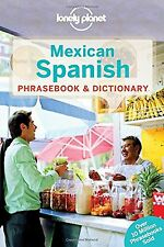 Lonely Planet Mexican Spanish Phrasebook & Dictionary (Lonely Planet Phrasebo...