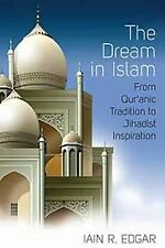 The Dream in Islam: From Qur'anic Tradition to Jihadist Inspiration (Paperback o