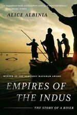 Empires of the Indus : The Story of a River by Alice Albinia (2010, Paperback)