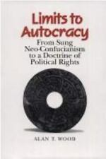 Limits to Autocracy: From Sung Neo-Confucianism to a Doctrine of Political Right