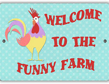 Welcome to the Funny Farm Indoor/Outdoor Aluminum No Rust No Fade Sign