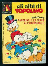 GLI ALBI DI TOPOLINO 765 LUGLIO 1969 WALT DISNEY PAPERINO SFIDA ALL'IMPOSSIBILE