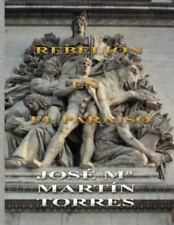 Rebelion en el Paraiso by Jose Maria Martin Torres (2015, Paperback)