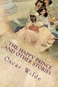 Happy Prince and Other Stories, Paperback by Wilde, Oscar; Robinson, Charles,...