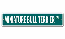 "6761 SS Miniature Bull Terrier 4"" x 18"" Novelty Street Sign Aluminum"