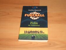 Die wilden Fussballkerle - FELIX, DER WIRBELWIND von Joachim Masannek - Fußball