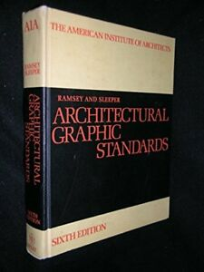 Architectural Graphic Standards by Charles G. Ramsey and Harold R. Sleeper...