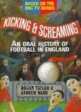 Kicking and Screaming: Oral History of Football in England By A .9781861050625