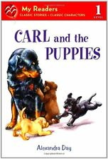 Carl and the Puppies (My Readers) by Alexandra Day