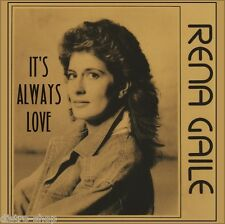 "7"" RENA GAILE It's Always Love ACROBAT 45rpm Canadian Country CDN 1989 like NEW!"