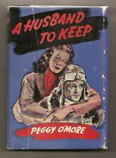 A HUSBAND TO KEEP by PEGGY O'MORE 1943 FIRST EDITION W/DJ  R.A.F. WWII ROMANCE