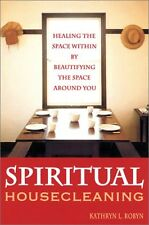 Spiritual Housecleaning: Healing the Space Within