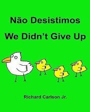 Não Desistimos We Didn't Give up : Livro Ilustrado para Crianças Português...