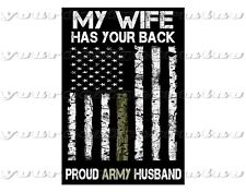 PROUD ARMY HUSBAND My Wife has your back Plastic sticker bumper windshield
