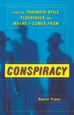 Conspiracy: How the Paranoid Style Flourishes and Where It Comes from (Paperback