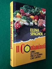Elena SPAGNOL - IL CONTAMINUTI libro di cucina , Ed Euroclub (1989) Ricette