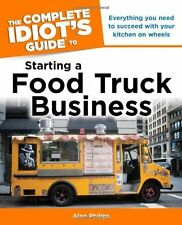 How to Open Start Run Operate Step by Step A Successful Food Truck Business Book