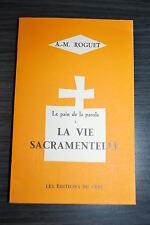 La vie sacramentelle, le pain de la parole - Roguet