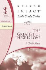 1 Corinthians: The Greatest of These Is Love Nelson Impact Bible Study Guide