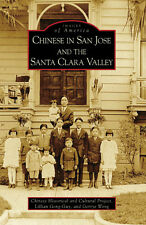 Chinese in San Jose and the Santa Clara Valley [Images of America] [CA]